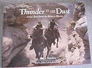 Thunder in the Dust: Great Shots from the Western Movies