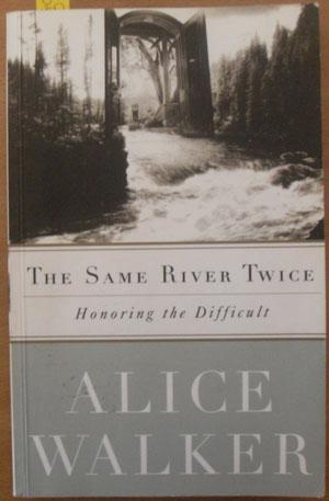Same River Twice, The: Honoring the Difficult