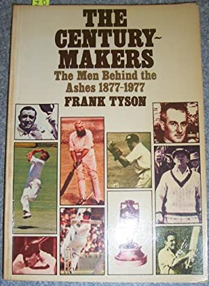 Century-Makers, The: The Men Behind the Ashes 1877-1977