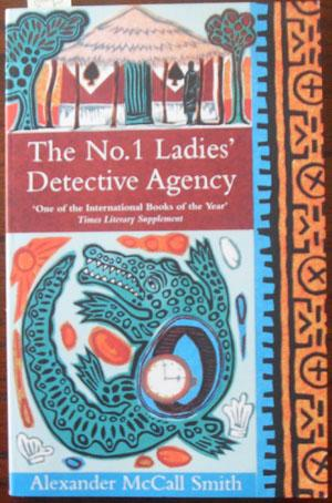 No. 1 Ladies' Detective Agency, The: Smith, Alexander McCall