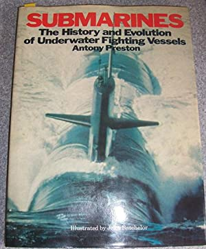Submarines: The History and Evolution of Underwater Fighting Vessels