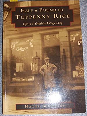 Half a Pound of Tuppenny Rice: Life in a Yorkshire Village Shop