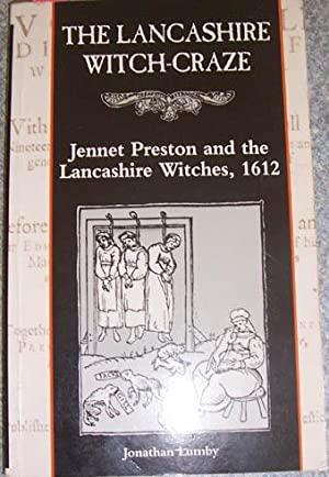 Lancashire Witch-Craze, The: Jennet Preston and the Lancashire Witches, 1612
