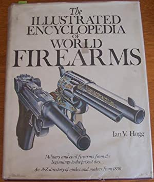 Illustrated Encyclopedia of Firearms, The