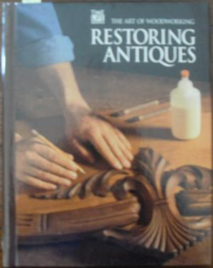 Restoring Antiques: The Art of Woodworking