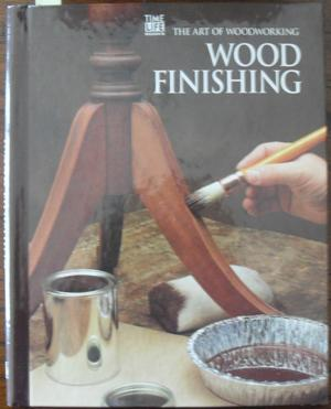 Wood Finishing: The Art of Woodworking