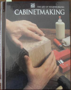 Cabinetmaking: The Art of Woodworking