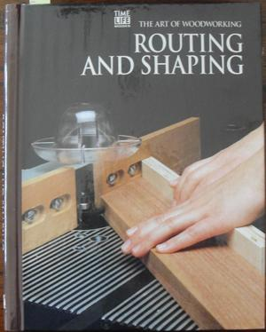 Routing and Shaping: The Art of Woodworking