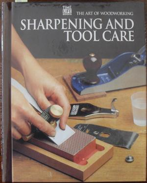 Sharpening and Tool Care: The Art of Woodworking