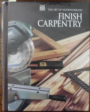 Finish Carpentry: The Art of Woodworking