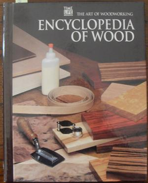 Encyclopedia of Wood: The Art of Woodworking