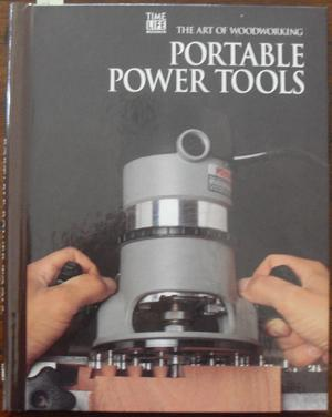 Portable Power Tools: The Art of Woodworking