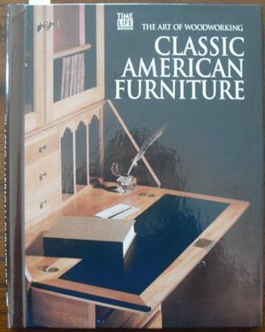 Classic American Furniture: The Art of Woodworking