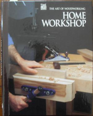 Home Workshop: The Art of Woodworking