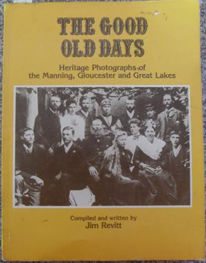 Good Old Days, The: Heritage Photograhs of The Manning, Gloucester and Great Lakes