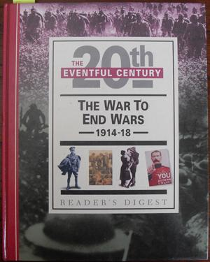 War to End Wars, The: The Eventful 20th Century (Reader's Digest)