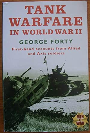 Tank Warfare in World War II: First-hand Accounts from Allied and Axis Soldiers