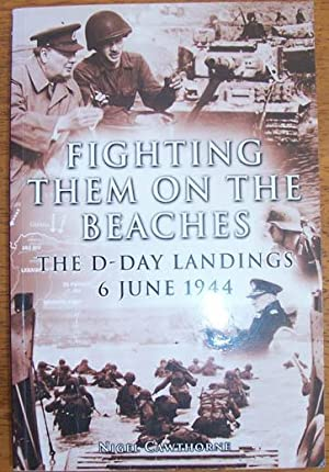 Fighting Them on the Beaches: The D-Day Landings 6 June 1944
