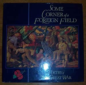 Some Corner of a Foreign Field: Poetry of The Great War