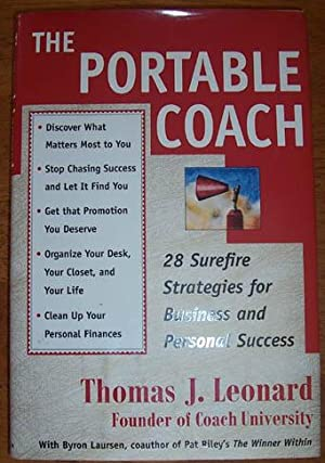 Portable Coach, The: 28 Surefire Strategies for Business and Personal Success