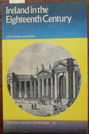 Ireland in the Eighteenth Century: The Gill History of Ireland 8