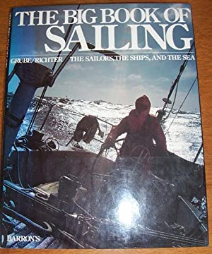Big Book of Sailing, The: The Sailors, The Ships, and The Sea