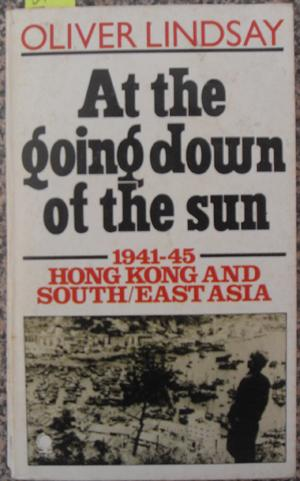 At the Going Down of the Sun - 1941-45 - Hong Kong and South/East Asia
