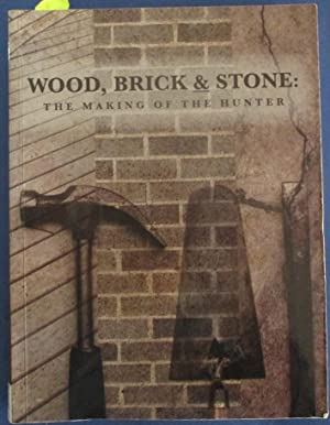 Wood, Brick & Stone: The Making of the Hunter
