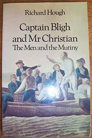 Captain Bligh and Mr Christian: The Men and the Mutiny