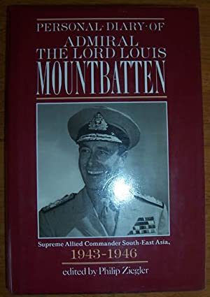 Personal Diary of Admiral The Lord Louis Mountbatten: Supreme Allied Commander South-East Asia (1...