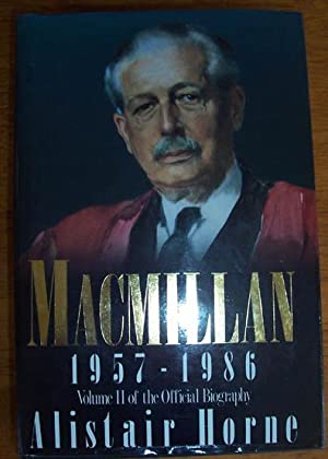 Macmillan (1957 - 1986): Volume II of the Official Biography