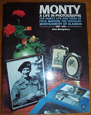 Monty: A Life in Photographs (The Family, Life and Times of Field Marshal The Viscount Montgomery...
