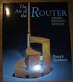 Art of the Router, The: Award-Winning Designs