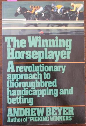 Winning Horseplayer, The: A Revolutionary Approach to Thoroughbred Handicapping and Betting