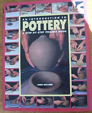 Introduction to Pottery, An: A Step by Step Project Book