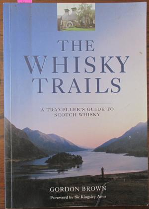 Whisky Trails, The: A Traveller's Guide to Scotch Whisky