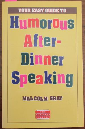 Your Easy Guide to Humorous After-Dinner Speaking