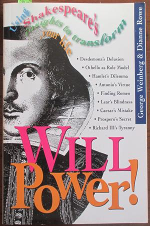 Will Power: Using Shakespeare's Insights to Transform Your Life