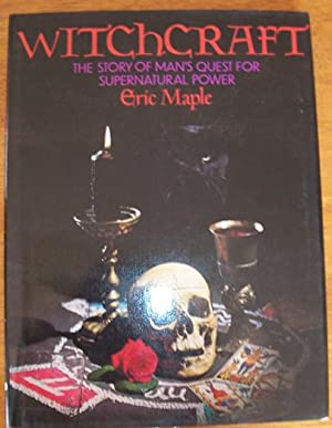 Witchcraft: The Story of Man's Quest for Supernatural Power