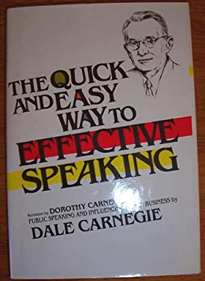 Quick and Easy Way to Effective Speaking,: Carnegie, Dale and