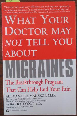 What Your Doctor May Not Tell You About Migraines: The Breakthrough Program That Can Help End You...