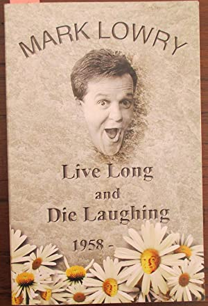 Live Long and Die Laughing (1958 - )