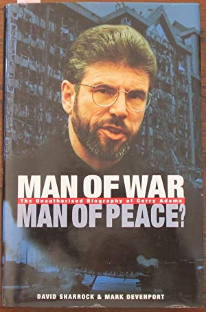 Man of War, Man of Peavce? The Unauthorised Biography of Gerry Adams