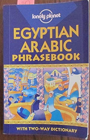 Egyptian Arabic Phrasebook with Two-Way Dictionary (Lonely Planet)