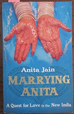 Marrying Anita: A Quest For Love in the New India