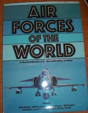 Air Forces of the World: An Illustrated Directory of All the World's Military Air Powers
