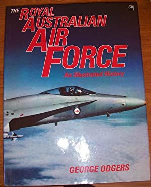 Royal Australian Air Force, The: An Illustrated History