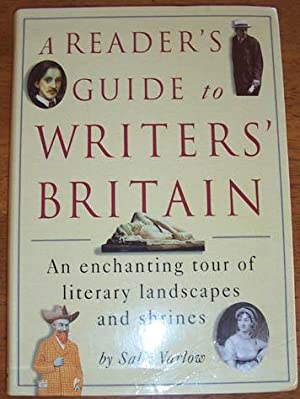 Reader's Guide to Writers' Britain, A: An Enchanting Tour of Literary Landscapes and Shrines