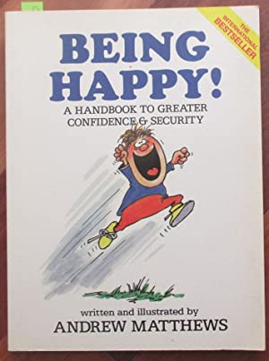 Being Happy: A Handbook to Greater Confidence & Security