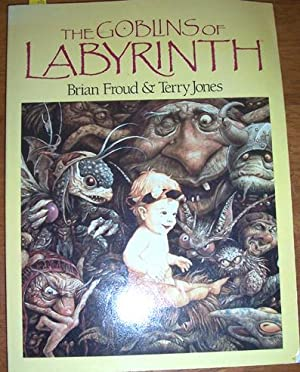 Goblins of the Labyrinth, The: Froud, Brian; and